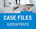 Case Files: Geriatrics