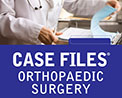 Case Files: Orthopaedic Surgery