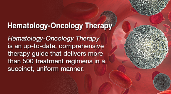 Promo for New Treatment Regimens from Hematology-Oncology Therapy, 2e